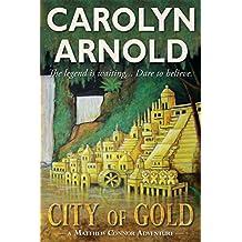 City of Gold (Matthew Connor Adventure Series Book 1)