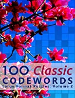 100 Classic Codewords: Large Format Puzzles: Volume 2
