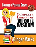 Complete Library of Entrepreneurial Wisdom: Business and Personal Growth