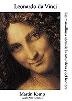 Leonardo da Vinci : las maravillosas obras de la naturaleza y el hombre