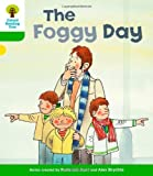 The Foggy Day. Roderick Hunt, Thelma Page (Oxford Reading Tree)