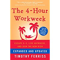 The 4-Hour Workweek, Expanded and Updated: Expanded and Updated, With Over 100 New Pages of Cutting-Edge Content. (English Edition)