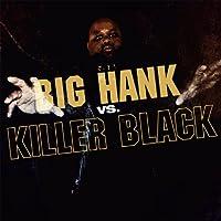 Big Hank Vs Killer Black