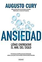 Ansiedad / Anxiety: Cómo enfrentar el mal del siglo / How to face the evil of the century
