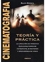 Cinematografía, teoría y práctica : la creación de imágenes para directores de fotografía, directores y operadores de video