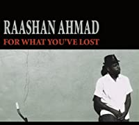 For What You've Lost by Raashan Ahmad (2010-12-15)