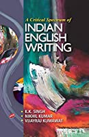 Critical Spectrum of Indian English Writing