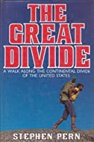 The Great Divide: A Walk Along the Continental Divide of the United States