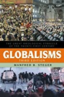 Globalisms: The Great Ideological Struggle of the Twenty-first Century (Globalization) by Manfred B. Steger(2008-12-16)