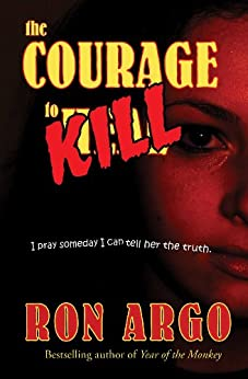 [Argo, Ron]のTHE COURAGE TO KILL (English Edition)