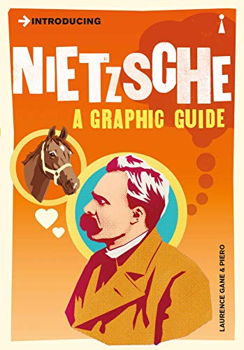 Introducing Nietzsche: A Graphic guide (Introducing (Icon Books))
