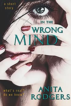 In the Wrong Mind by [Rodgers, Anita]