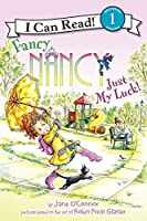 Fancy Nancy: Just My Luck! (I Can Read Level 1) by Jane O'Connor(2013-12-23)