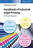 Handbook of Industrial Inkjet Printing: A Full System Approach