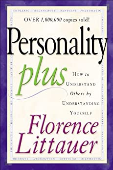 Personality Plus: How to Understand Others by Understanding Yourself by [Littauer, Florence]