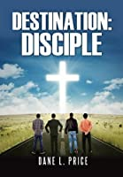 Destination: Disciple