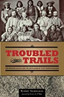Troubled Trails: The Meeker Affair and the Expulsion of Utes from Colorado