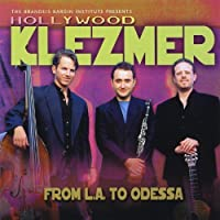 From L.a. to Odessa by Hollywood Klezmer (2001-01-01)
