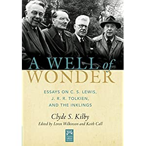 A Well of Wonder: Essays on C. S. Lewis, J. R. R. Tolkien, and the Inklings (Mount Tabor Books)