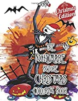 The Nightmare Before Christmas Colouring Book Christmas Edition: If You Love NBC, You Need This Colouring Book. Perfect Gifts For An NBC Mega Fan With High Quality Images And Beautiful Printing