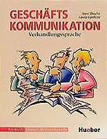 Geschaftskommunikation: Verhandlungssprache - Kursbuch