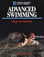 Advanced Swimming: Steps to Success (Steps to Success Activity Series)