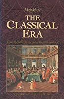 The Classical Era: Volume 5: From the 1740s to the end of the 18th Century (Man & Music)