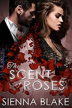 The Scent of Roses: A Mafia Romance (Dark Romeo Book 2) by [Blake, Sienna]