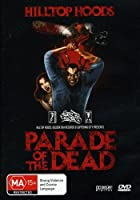 PARADE OF THE DEAD - HILLTOP H [DVD] [Import]