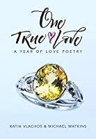 One True Love: A Year of Love Poetry
