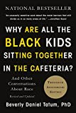 Why Are All the Black Kids Sitting Together in the Cafeteria?: And Other Conversations About Race 画像