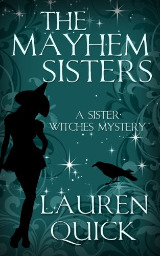 Download The Mayhem Sisters (A Sister Witches Mystery Book 1) (English Edition) B00EQ7R600
