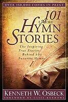 101 More Hymn Stories: The Inspiring True Stories Behind 101 Favorite Hymns