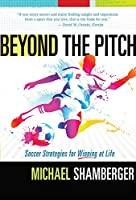 Beyond the Pitch: Soccer Strategies for Winning at Life