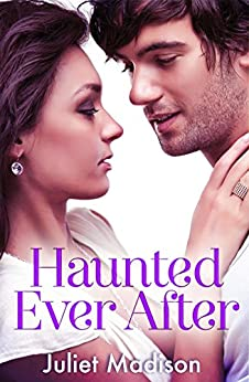 Haunted Ever After by [Madison, Juliet]