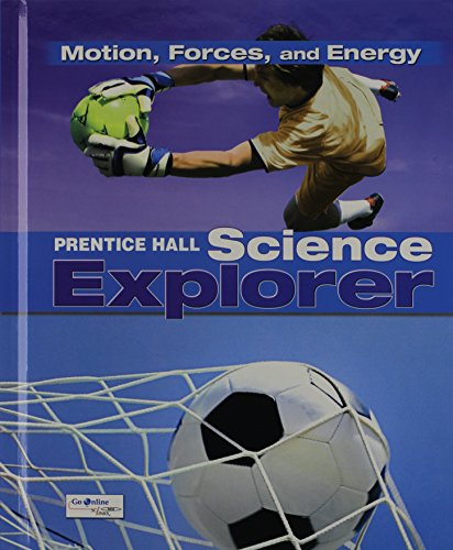 Download Science Explorer C2009 Book M Student Edition Motion, Forces, and Energy (Prentice Hall Science Explorer) 0133651134
