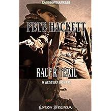 Rauer Trail - 9 Western Romane: 1092 Taschenbuchseiten Cassiopeiapress Spannung/ Edition Bärenklau (German Edition)