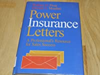 Power Insurance Letters: A Professional's Resource for Sales Success
