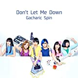 Don't Let Me Down♪Gacharic SpinのCDジャケット