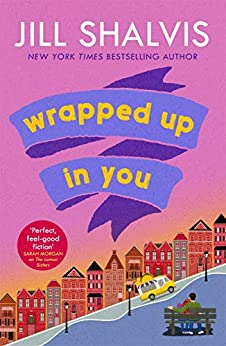 Wrapped Up In You: The perfect feel-good romance to brighten your day! (Heartbreaker Bay Book 8) by [Shalvis, Jill]