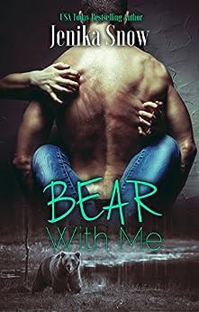 Bear With Me by [Snow, Jenika]