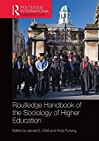 Routledge Handbook of the Sociology of Higher Education (Routledge International Handbooks)