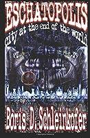 Eschatopolis: City at the End of the World