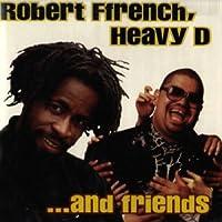 Robert Ffrench Heavy D & Friends