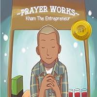 Prayer Works: Kham the Entreprenuer (My Black Is Boldly Beautiful)