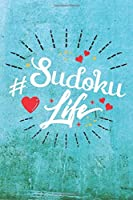 Sudoku Life: Best Gift Ideas Life Quotes Blank Line Notebook and Diary to Write. Best Gift for Everyone, Pages of Lined & Blank Paper