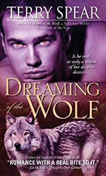 Dreaming of the Wolf (Silver Town Wolf) by [Spear, Terry]