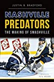 Nashville Predators: The Making of Smashville (Sports) (English Edition)