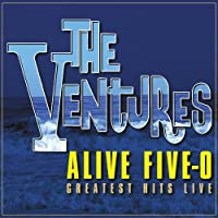 Alive Five-O: Greatest Hits Live [2 CD] by Ventures (2005-06-21)