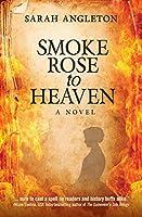 Smoke Rose to Heaven